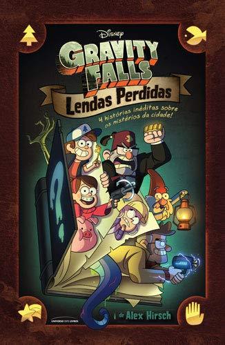 73444c2f40 Gravity Falls  Lendas Perdidas – 4 Histórias Inéditas Sobre os Mistérios da  Cidade por
