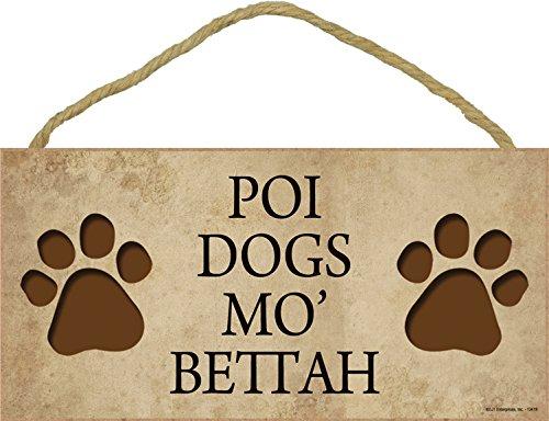 Poi Dogs Mo Bettah 5 x 10 Wood Plaque Sign SJT13419 SJT ENTERPRISES INC