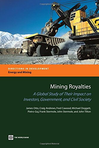 Mining-Royalties-A-Global-Study-of-their-Impact-on-Investors-Government-and-Civil-Society-Directions-in-Development