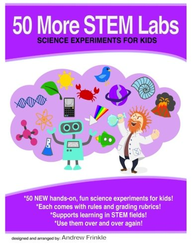 50 More Stem Labs - Science Experiments for Kids (50 Stem Labs) (Volume 2)