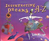 Interpreting Dreams A-Z, Leon Nacson, 1561707899