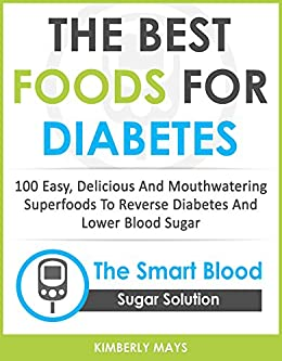 Diabetes the best foods for diabetes 100 easy delicious and mouthwatering - Five smart uses of sugar ...