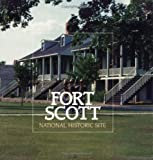 Fort Scott National Historic Site, Robert M. Utley, 0911408975