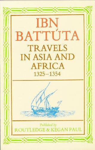 Travels in Asia and Africa 1325-54 (Ibn Battuta Travels In Asia And Africa)
