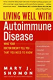 Living Well with Autoimmune Disease, Mary J. Shomon, 0060938196