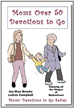 Moms over 50 Devotions to Go by [Brooks, Ina Mae, Campbell, LeAnn]