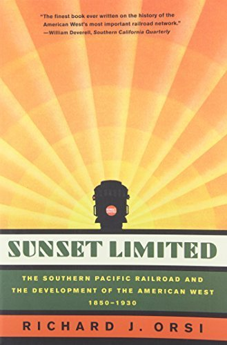 Sunset Limited: The Southern Pacific Railroad and the Development of the American West, 1850-1930 by Richard J Orsi (2007-02-20)