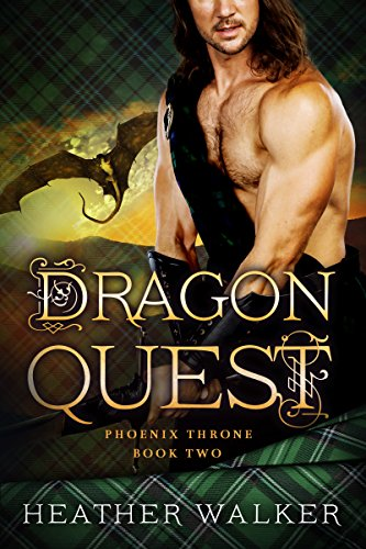Dragon Quest (Phoenix Throne Book 2): A Scottish Highlander Time Travel Romance