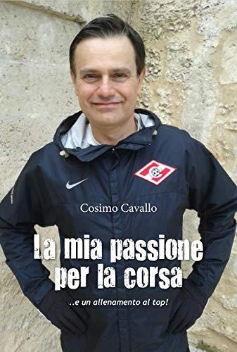 La mia passione per la corsa  por Cosimo Cavallo