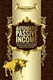 img - for Automatic Passive Income: How the Best Dividend Stocks Can Generate Passive Income for Wealth Building. Beginner's Guide to Investing book / textbook / text book