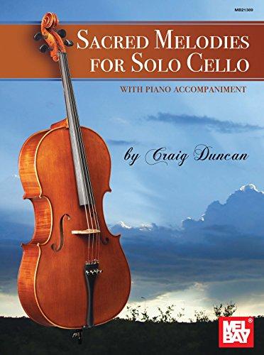 Melodies Cello - Sacred Melodies for Solo Cello
