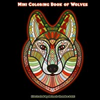 Mini Coloring Book of Wolves: Pocket Size Wolf Coloring Book