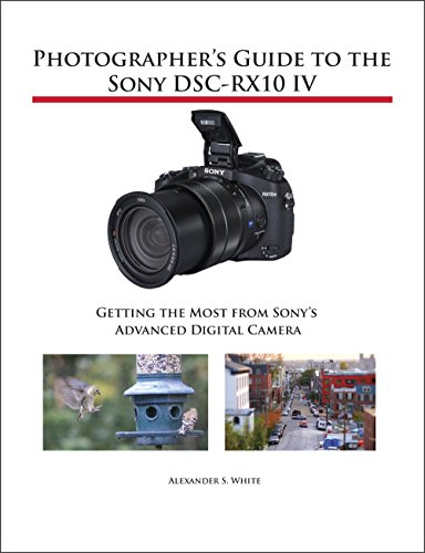 photographer s guide to the sony dsc rx10 iv getting the most from rh amazon com sony camera manuals online sony camera manuals to purchase