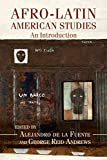 Alejandro de la Fuente and George Reid Andrews offer the first systematic, book-length survey of humanities and social science scholarship on the exciting field of Afro-Latin American studies. Organized by topic, these essays synthesize and present t...