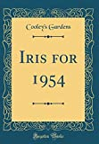 Amazon / Forgotten Books: Iris for 1954 Classic Reprint (Cooley s Gardens)