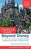 img - for Beyond Disney: The Unofficial Guide to Universal Orlando, SeaWorld & the Best of Central Florida (Unofficial Guides) book / textbook / text book
