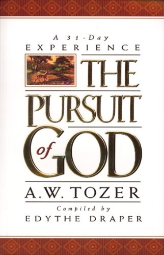 Pursuit of God: A 31-Day Experience