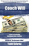 Coach Will: A story of Achieving Uncommon Mortgage Originator Success tells the story of a man, Michael, in his mid-thirties who has run into crisis with his real estate job, his family and his friends. In the opening pages life is at such a ...