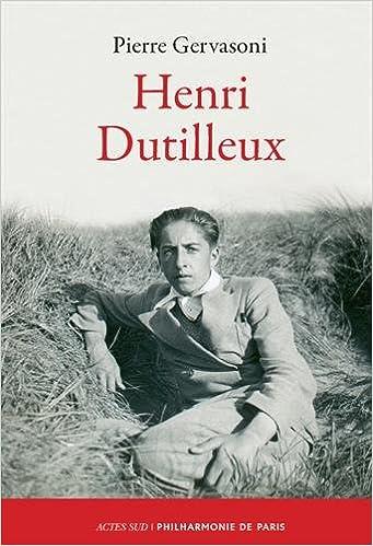 Lire en ligne Henri Dutilleux pdf, epub ebook