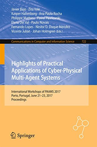 Highlights of Practical Applications of Cyber-Physical Multi-Agent Systems: International Workshops of PAAMS 2017, Porto, Portugal, June 21-23, 2017, Proceedings ... Science Book 722) (English Edition)