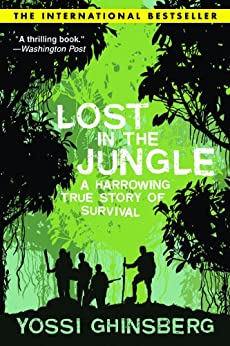 Lost in the Jungle by [Ghinsberg, Yossi]