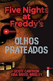 Five Nights at Freddy's. Olhos Prateados: (Série Five nights at Freddy's