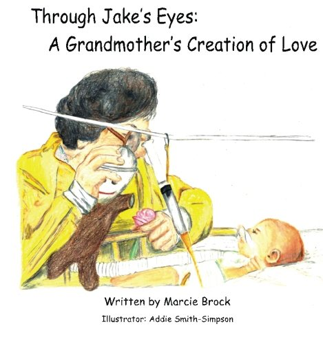 Read Online Through Jake's Eyes: A Grandmother's Creation of Love PDF