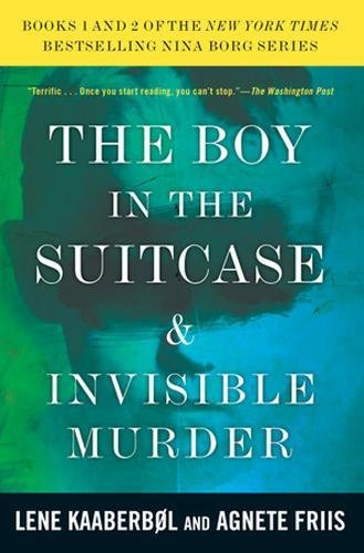 The Boy in the Suitcase & Invisible Murder: Books 1 and 2 of the Nina Borg Series (A Nina Borg Novel)