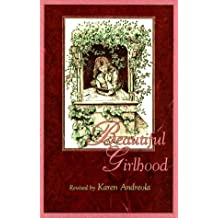 Beautiful Girlhood: Revised by Karen Andreola by Andreola Karen Hale Mabel (1993-07-01) Paperback