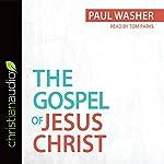 The Gospel of Jesus Christ | Paul Washer