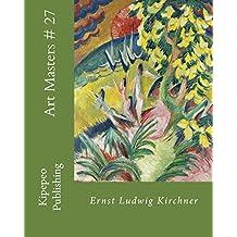 Art Masters # 27: Ernst Ludwig Kirchner