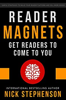 Reader Magnets: Build Your Author Platform and Sell more Books on Kindle (Book Marketing for Authors 1) by [Stephenson, Nick]