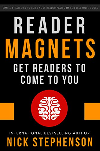 Reader Magnets: Build Your Author Platform and Sell more Books on Kindle (Book Marketing for Authors 1)