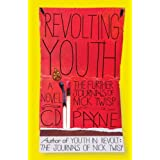 Revolting Youth: The Further Journals of Nick Twisp (Youth in Revolt Book 2)