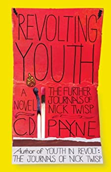 Revolting Youth: The Further Journals of Nick Twisp (Youth in Revolt) by [Payne, C.D.]