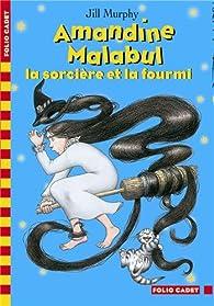 Amandine Malabul, Tome 5 : La sorcière et la fourmi par Jill Murphy