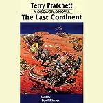 The Last Continent: Discworld #22   Terry Pratchett