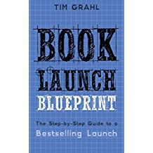 Amazon tim grahl books book launch blueprint the step by step guide to a bestselling launch malvernweather Gallery