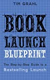 Image of Book Launch Blueprint: The Step-by-Step Guide to a Bestselling Launch