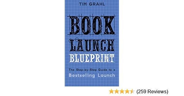 Amazon book launch blueprint the step by step guide to a amazon book launch blueprint the step by step guide to a bestselling launch ebook tim grahl kindle store malvernweather Image collections