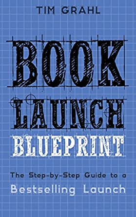 Book Launch Blueprint The Step By Step Guide