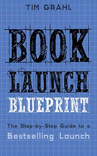 Amazon book launch blueprint the step by step guide to a book launch blueprint the step by step guide to a bestselling launch by malvernweather Images