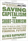 img - for Saving Capitalism From Short-Termism: How to Build Long-Term Value and Take Back Our Financial Future by Alfred Rappaport 1st edition (2011) Hardcover book / textbook / text book