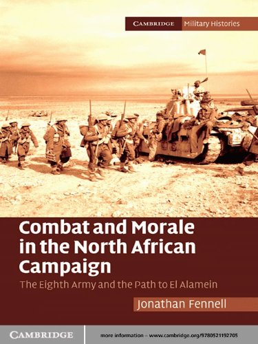 Combat and Morale in the North African Campaign: The Eighth Army and the Path to El Alamein (Cambridge Military Histories) ()