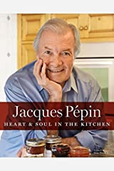 Jacques Pépin Heart & Soul in the Kitchen Hardcover