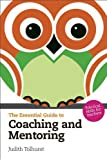 Essential Guide to Coaching and Mentoring, Judith Tolhurst, 1408241722