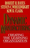 img - for Dynamic Manufacturing: Creating the Learning Organization by Robert H. Hayes (1988-09-06) book / textbook / text book