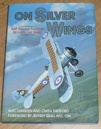 - On Silver Wings: RAF Biplane Fighters Between the Wars (Osprey classic aircraft)