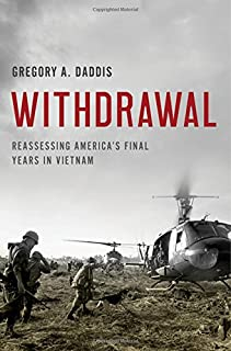 Book Cover: Withdrawal: Reassessing America's Final Years in Vietnam