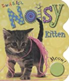 Touch and Feel Noisy Kitten, Joanna Bicknell, 1846102847